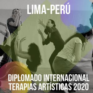 DIPLOMADO INTERNACIONAL EN TERAPIAS ARTÍSTICAS Y CREATIVAS LIMA-PERU 2020