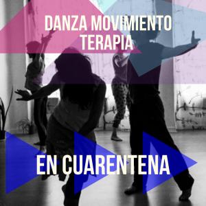 Danza Movimiento Terapia en Cuarentena